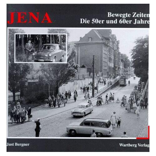 Just Bergner - Jena, Die 50er und 60er Jahre - Preis vom 21.06.2021 04:48:19 h