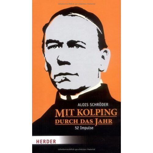 Alois Schröder - Mit KOLPING durch das Jahr: 52 Impulse - Preis vom 12.06.2021 04:48:00 h