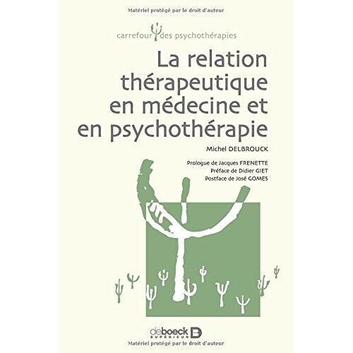 Michel Delbrouck - La relation thérapeutique en médecine et en psychothérapie - Preis vom 12.10.2021 04:55:55 h