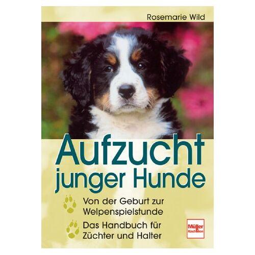 Rosemarie Wild - Aufzucht junger Hunde - Preis vom 13.09.2021 05:00:26 h