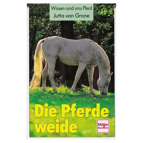 Jutta von Grone - Die Pferdeweide - Preis vom 13.06.2021 04:45:58 h
