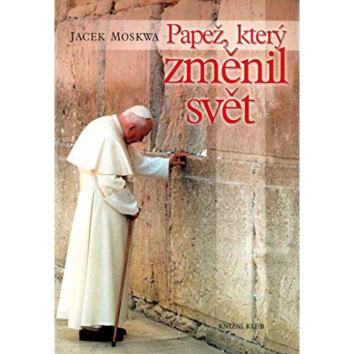Jacek Moskwa - Papež, který změnil svět (2005) - Preis vom 17.06.2021 04:48:08 h
