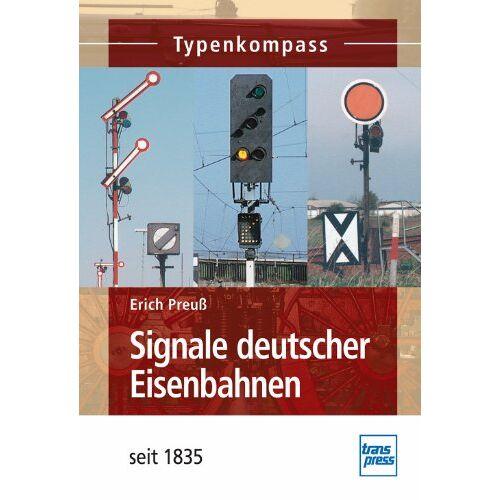 Erich Preuß - Signale deutscher Eisenbahnen: seit 1920 (Typenkompass) - Preis vom 24.07.2021 04:46:39 h