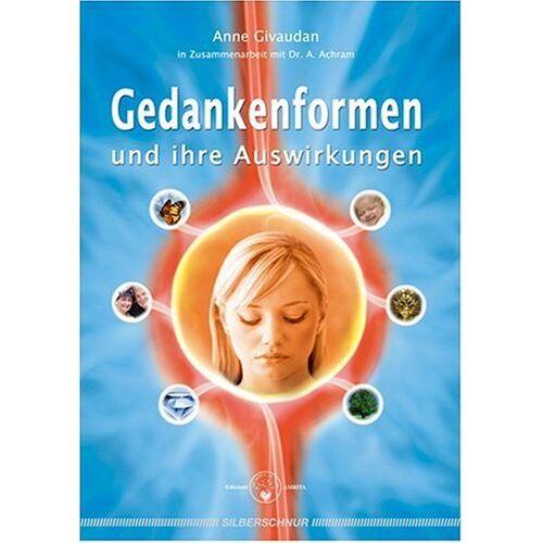Anne Givaudan - Gedankenformen und ihre Auswirkungen - Preis vom 20.06.2021 04:47:58 h