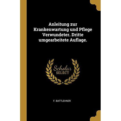 F Battlehner - GER-ANLEITUNG ZUR KRANKENWARTU - Preis vom 14.06.2021 04:47:09 h