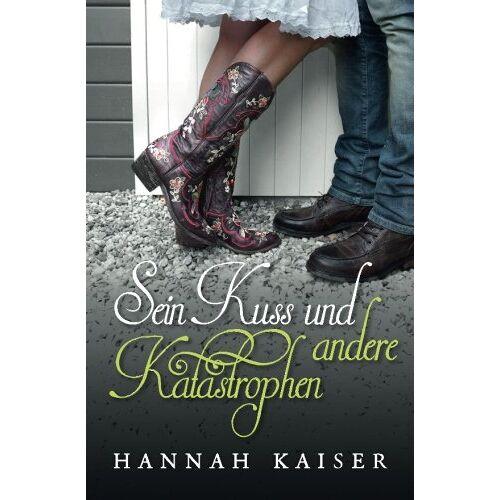 Hannah Kaiser - Sein Kuss und andere Katastrophen - Preis vom 19.06.2021 04:48:54 h