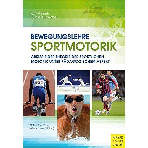 Kurt Meinel - Bewegungslehre Sportmotorik - Preis vom 26.07.2021 04:48:14 h