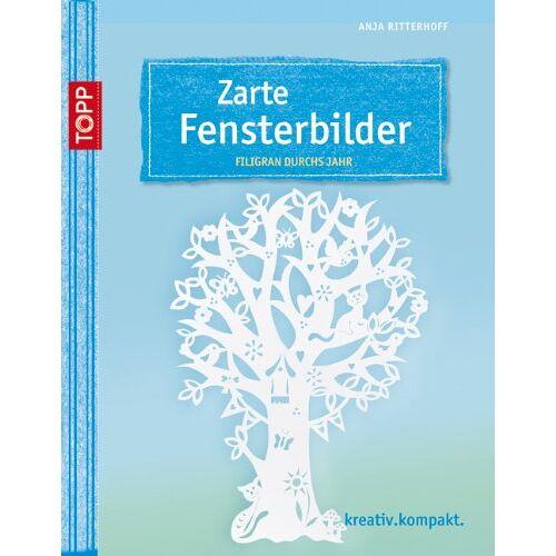 Anja Ritterhoff - Zarte Fensterbilder: Filigran durchs Jahr - Preis vom 16.06.2021 04:47:02 h