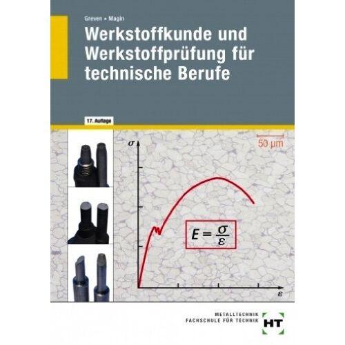 Emil Greven - Werkstoffkunde und Werkstoffprüfung für technische Berufe - Preis vom 11.06.2021 04:46:58 h