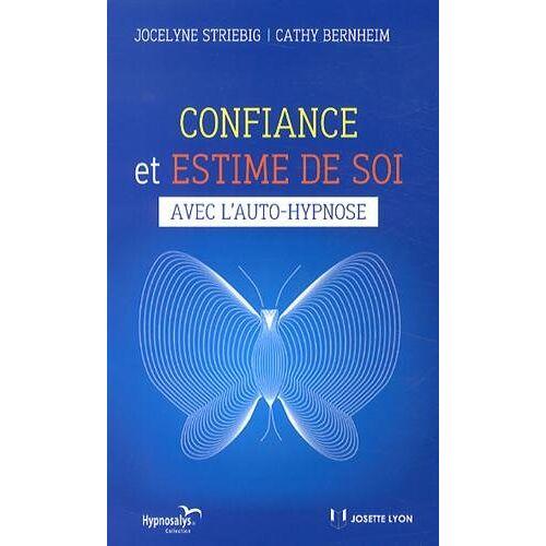 Jocelyne Striebig - Confiance et estime de soi avec l'auto-hypnose - Preis vom 16.06.2021 04:47:02 h