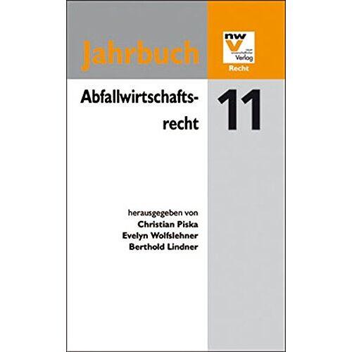 Christian Piska - Abfallwirtschaftsrecht: Jahrbuch 2011 - Preis vom 09.06.2021 04:47:15 h