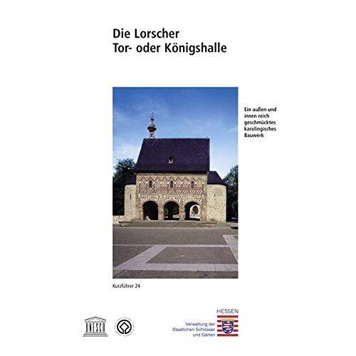 - Lorsch: Tor- oder Königshalle - Preis vom 15.06.2021 04:47:52 h