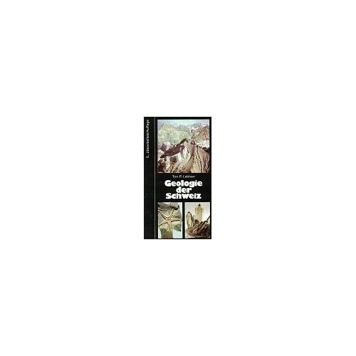 Labhart, Toni P. - Geologie der Schweiz - Preis vom 30.07.2021 04:46:10 h