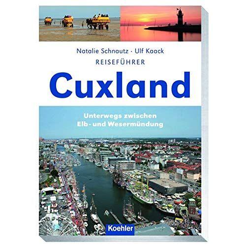 Natalie Schnautz - Reiseführer Cuxland: Unterwegs zwischen Elb- und Wesermündung - Preis vom 22.09.2021 05:02:28 h