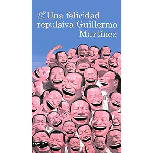 Guillermo Martínez - Una felicidad repulsiva (Ancora Y Delfin) - Preis vom 13.06.2021 04:45:58 h