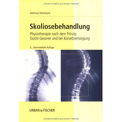 Edeltraud Diefenbach - Skoliosebehandlung: Physiotherapie nach dem Prinzip Gocht-Gessner und bei Korsettversorgung - Preis vom 02.08.2021 04:48:42 h