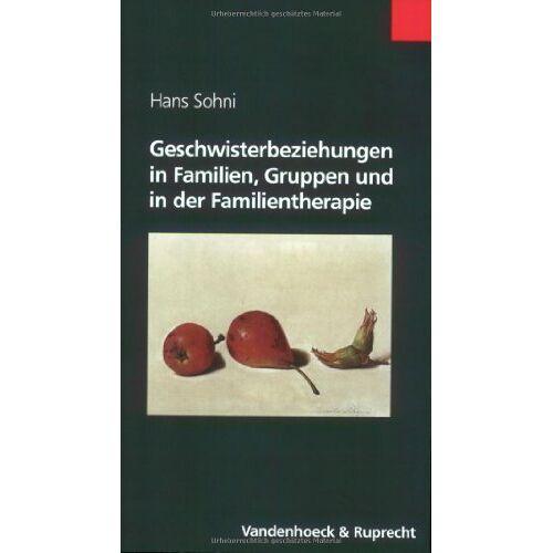 Hans Sohni - Geschwisterbeziehungen in Familien, Gruppen und in der Familientherapie - Preis vom 01.08.2021 04:46:09 h