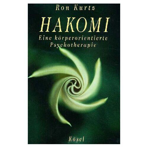 Ron Kurtz - Hakomi. Eine körperorientierte Psychotherapie. - Preis vom 17.09.2021 04:57:06 h