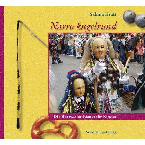 Sabina Kratt - Narro kugelrund: Die Rottweiler Fasnet für Kinder - Preis vom 18.06.2021 04:47:54 h