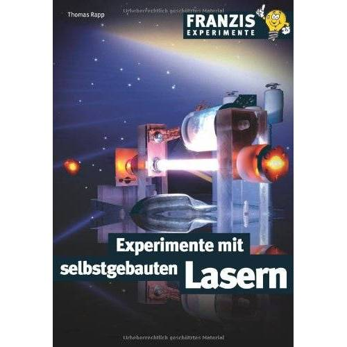 Thomas Rapp - Experimente mit selbstgebauten Lasern - Preis vom 22.06.2021 04:48:15 h