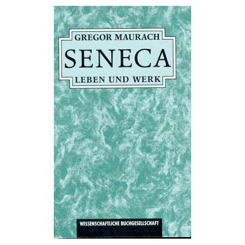 Gregor Maurach - Seneca. Leben und Werk - Preis vom 17.06.2021 04:48:08 h