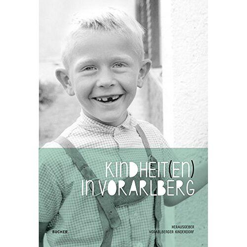 Vorarlberger Kinderdorf (Hg.) - Kindheit(en) in Vorarlberg - Preis vom 09.06.2021 04:47:15 h