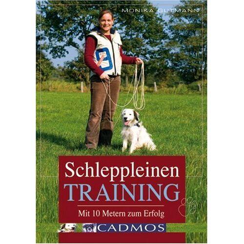 Monika Gutmann - Mit 10 Metern zum Erfolg: Schleppleinentraining - so geht's - Preis vom 13.06.2021 04:45:58 h