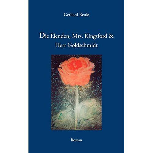 Gerhard Reule - Die Elenden, Mrs. Kingsford und Herr Goldschmidt - Preis vom 11.06.2021 04:46:58 h