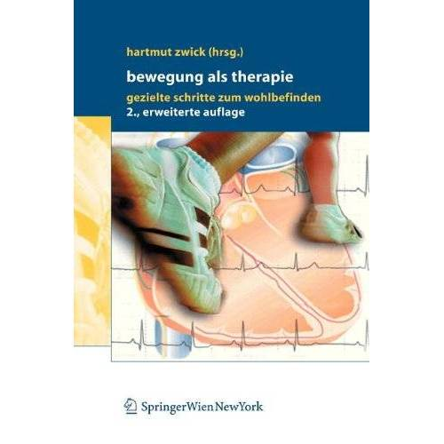 Hartmut Zwick - Bewegung als Therapie: Gezielte Schritte zum Wohlbefinden (German Edition) - Preis vom 19.06.2021 04:48:54 h