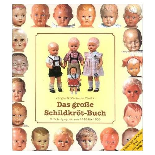 Jürgen Cieslik - Das grosse Schildkröt-Buch. Celluloidpuppen von 1896 bis 1956 - Preis vom 11.06.2021 04:46:58 h