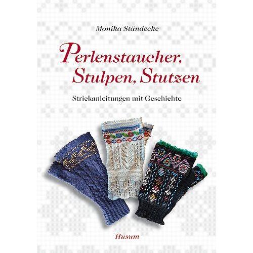 Monika Ständecke - Perlenstaucher, Stulpen, Stutzen: Strickanleitungen mit Geschichte - Preis vom 21.06.2021 04:48:19 h