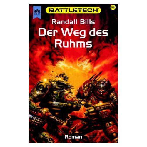 Randall Bills - Battletech 53: Der Weg des Ruhms - Preis vom 17.06.2021 04:48:08 h