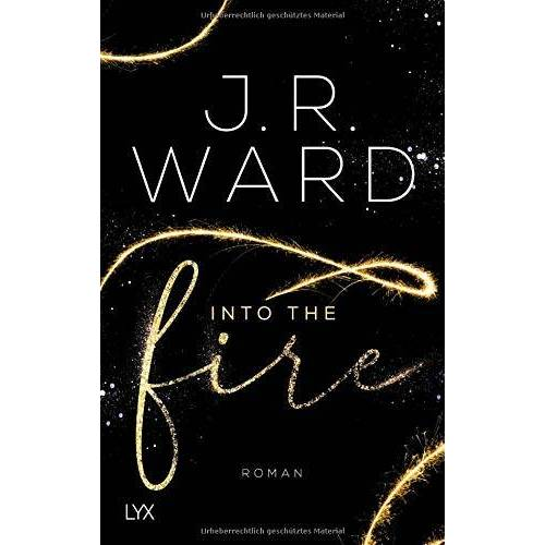 Ward, J. R. - Into the Fire (Firefighters, Band 1) - Preis vom 12.06.2021 04:48:00 h