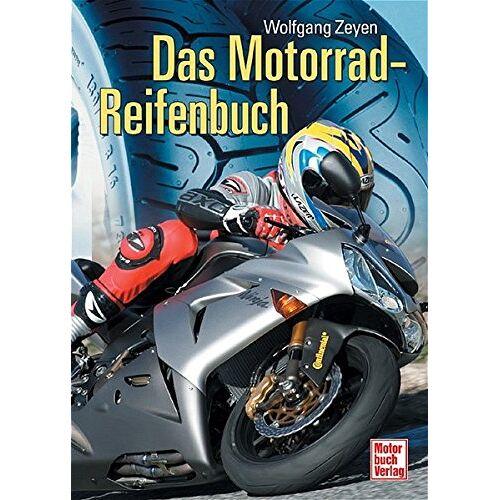 Wolfgang Zeyen - Das Motorrad-Reifenbuch - Preis vom 17.05.2021 04:44:08 h