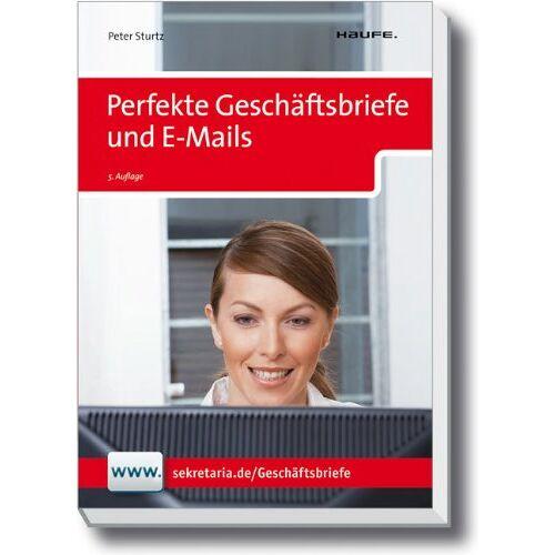 Peter Sturtz - Perfekte Geschäftsbriefe und E-Mails - Preis vom 22.06.2021 04:48:15 h
