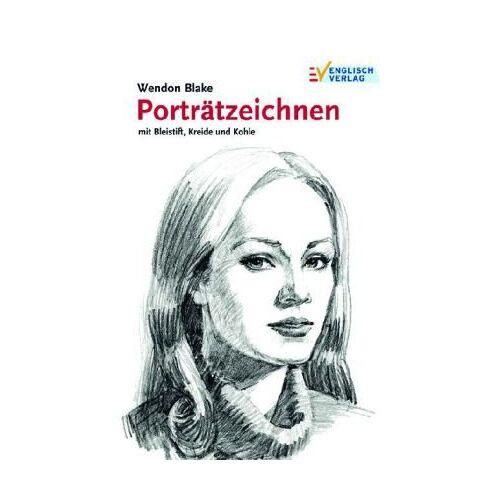 Wendon Blake - Porträtzeichnen mit Bleistift, Kreide und Kohle - Preis vom 18.06.2021 04:47:54 h