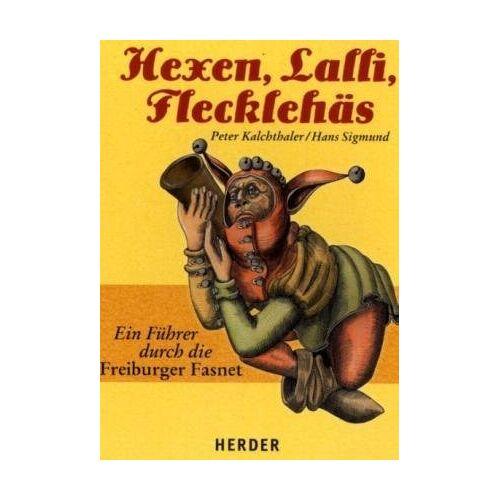 Peter Kalchthaler - Hexen, Lalli, Flecklehäs: Ein Führer durch die Freiburger Fasnet - Preis vom 16.05.2021 04:43:40 h