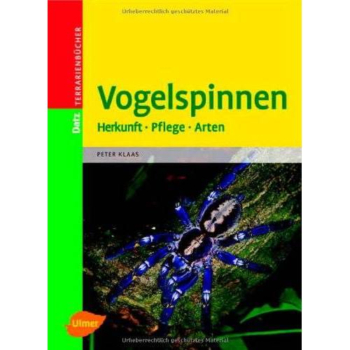 Peter Klaas - Vogelspinnen: Herkunft - Pflege - Arten. Terrarienbücher - Preis vom 16.05.2021 04:43:40 h