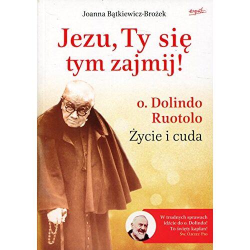 Joanna Batkiewicz-Brozek - Jezu, Ty sie tym zajmij! - Preis vom 21.06.2021 04:48:19 h
