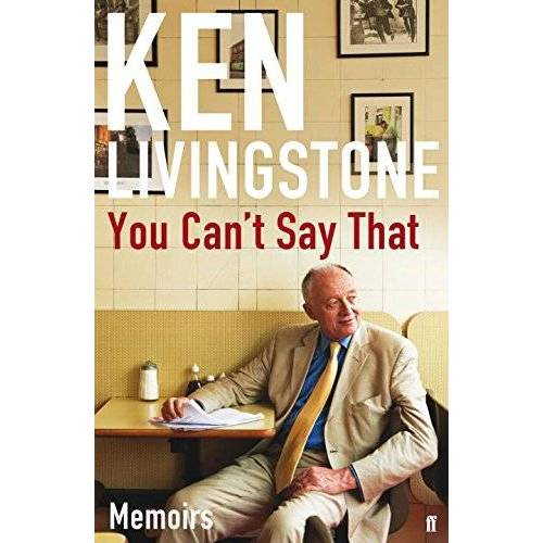 Ken Livingstone - You Can't Say That - Preis vom 18.06.2021 04:47:54 h