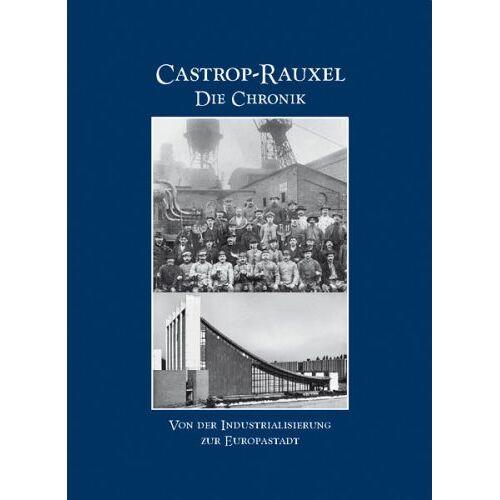 Fondern, Manfred van - Castrop-Rauxel Die Chronik. Von der Industrialisierung zur Europastadt - Preis vom 18.06.2021 04:47:54 h