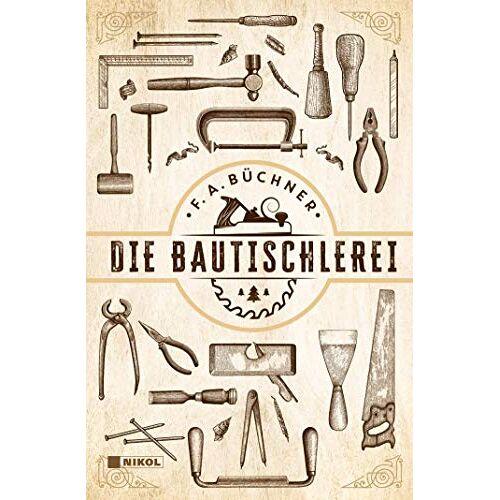 Büchner, F A - Die Bautischlerei - Preis vom 21.06.2021 04:48:19 h