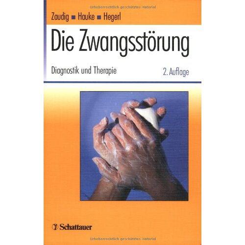 Michael Zaudig - Die Zwangsstörung: Diagnostik und Therapie - Preis vom 02.08.2021 04:48:42 h
