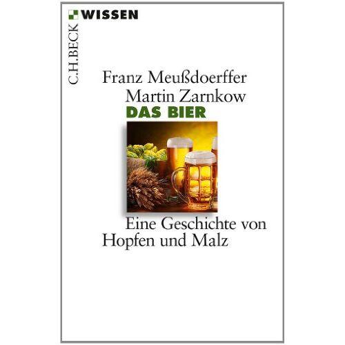 Franz Meußdoerffer - Das Bier: Eine Geschichte von Hopfen und Malz - Preis vom 09.06.2021 04:47:15 h