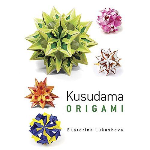 Ekaterina Lukasheva - Kusudama Origami (Dover Books on Papercraft and Origami) - Preis vom 18.06.2021 04:47:54 h