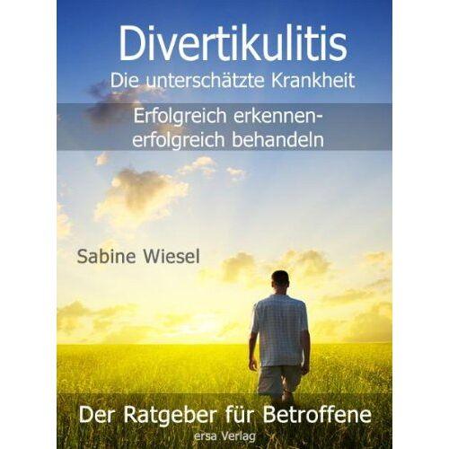 Sabine Wiesel - Divertikulitis - Die unterschätzte Krankheit: erfolgreich erkennen - erfolgreich behandeln: Divertikulitis erfolgreich erkennen - erfolgreich behandeln - Preis vom 22.06.2021 04:48:15 h