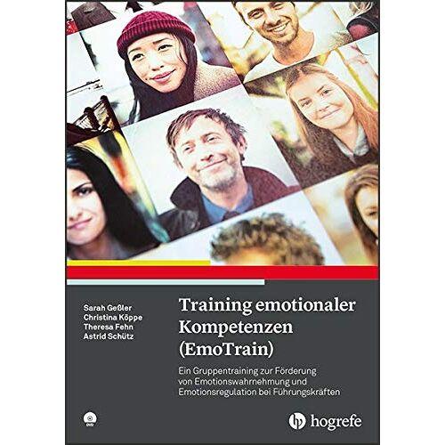 Sarah Geßler - Training emotionaler Kompetenzen (EmoTrain): Ein Gruppentraining zur Förderung von Emotionswahrnehmung und Emotionsregulation bei Führungskräften - Preis vom 16.06.2021 04:47:02 h