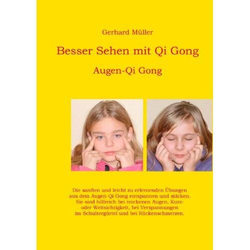 Gerhard Müller - Besser Sehen mit Qi Gong: Augen-Qi Gong - Preis vom 18.06.2021 04:47:54 h