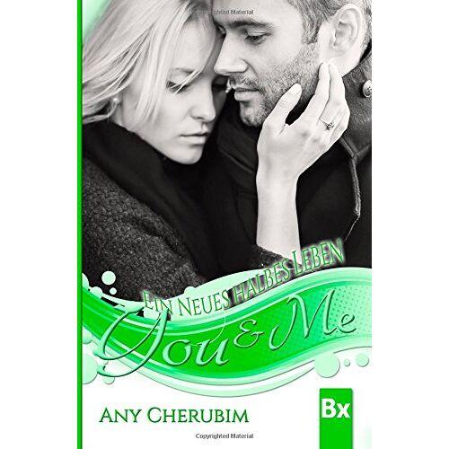 Any Cherubim - YOU & ME - Ein neues halbes Leben - Preis vom 09.06.2021 04:47:15 h