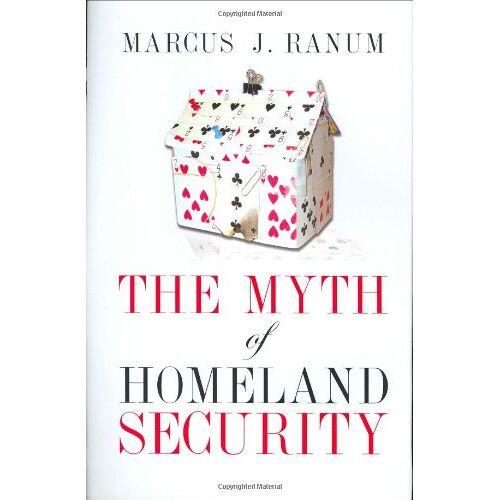Ranum, Marcus J. - The Myth of Homeland Security - Preis vom 16.06.2021 04:47:02 h